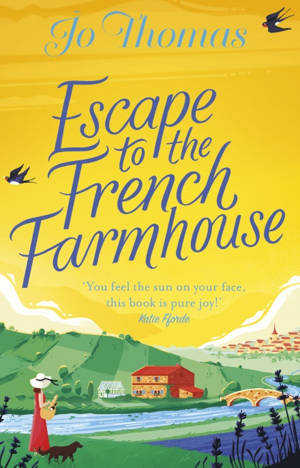 ShortBookandScribes #BookReview – Escape to the French Farmhouse by Jo Thomas
