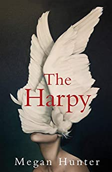 ShortBookandScribes #BookReview – The Harpy by Megan Hunter