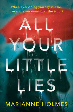 ShortBookandScribes #BookReview – All Your Little Lies by Marianne Holmes #BlogTour #AllYourLittleLies