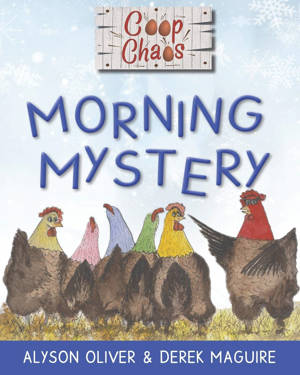 ShortBookandScribes #BookReview – Coop Chaos: Morning Mystery by Alyson Oliver and Derek Maguire #ChildrensBooks