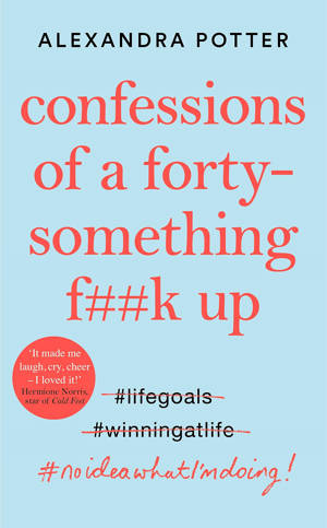 ShortBookandScribes #BookReview – Confessions of a Forty-Something F**k Up by Alexandra Potter