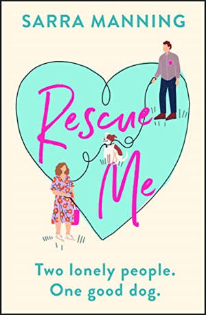 ShortBookandScribes #BookReview – Rescue Me by Sarra Manning #rescuemeblogtour