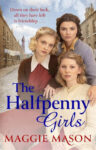 ShortBookandScribes #PublicationDay #QandA with Maggie Mason, Author of The Halfpenny Girls