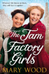 ShortBookandScribes #BookReview – The Jam Factory Girls by Mary Wood