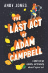 ShortBookandScribes #BookReview – The Last Act of Adam Campbell by Andy Jones #BlogTour