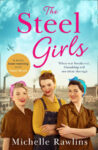 ShortBookandScribes #BookReview + #Giveaway of a Signed Copy of The Steel Girls by Michelle Rawlins